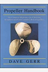The Propeller Handbook: The Complete Reference for Choosing, Installing, and Understanding Boat Propellers Paperback