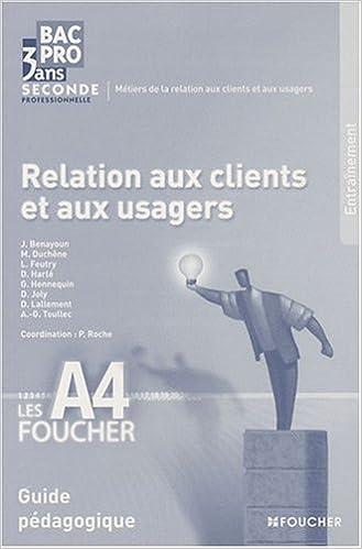 Téléchargement Relation aux clients et aux usagers Bac Pro 3 ans seconde professionnelle : Guide pédagogique pdf epub