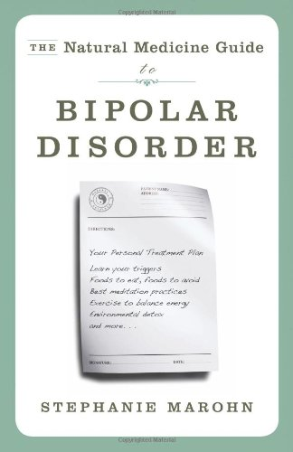 Natural Medicine Guide to Bipolar Disorder, The: New Revised Edition