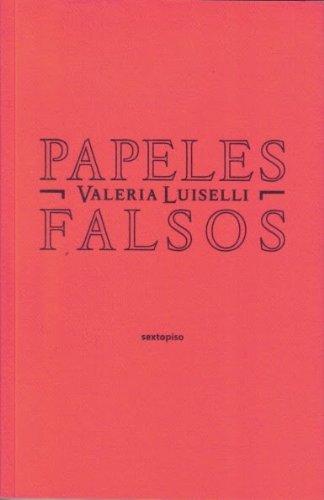 Papeles falsos (Ensayo Sexto Piso) (Spanish Edition)