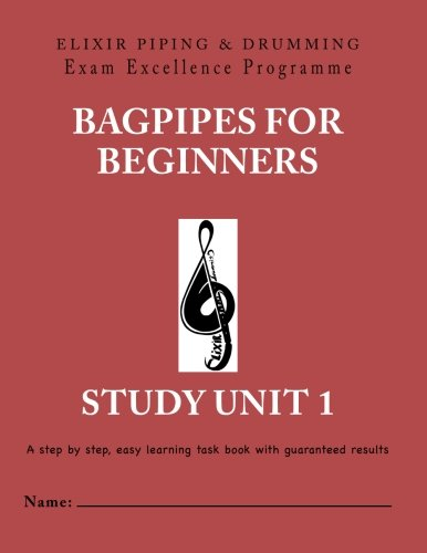 Bagpipes for Beginners: Study Unit 1 (Volume 1)
