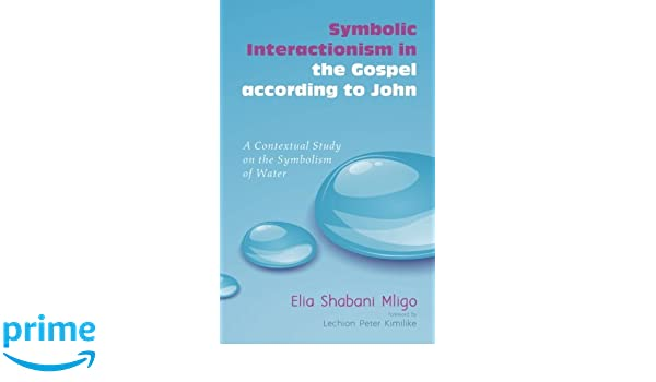 Symbolic Interactionism In The Gospel According To John A