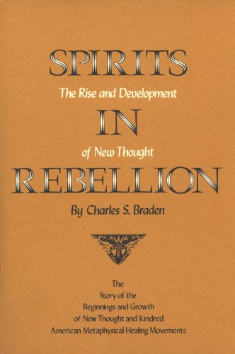 Spirits in Rebellion: The Rise and Development of New Thought