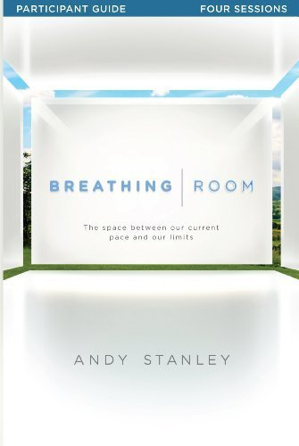 Breathing Room Study Guide: The Space Between Our Current Pace And Our Limits Paperback March 31, 2014