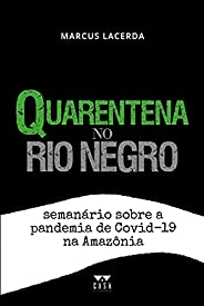 Quarentena no Rio Negro: Semanário Sobre a Pandemia de COVID-19 na Amazônia