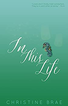 In This Life by [Brae, Christine]