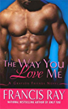 The Way You Love Me: A Grayson Friends Novel
