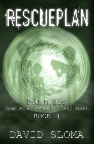 Rescueplan: D.U.M.B.s (Deep Underground Military Bases) - Book 3 (Volume 3)