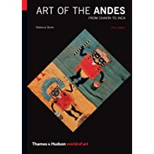 Art of the Andes Third Edition: From Chavin To Inca
