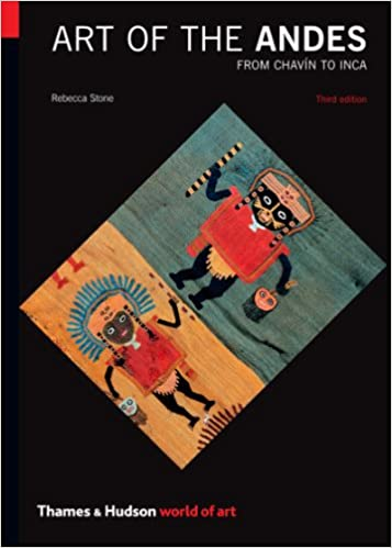 Art Of The Andes: From Chavín To Inca (World Of Art) Book Pdf