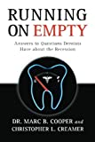 Running On Empty: Answers to Questions Dentists Have about the Recession