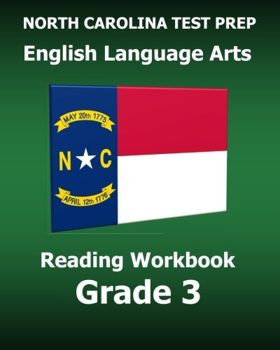 NORTH CAROLINA TEST PREP English Language Arts Reading Workbook Grade 3: Preparation for the READY ELA/Reading Assessments