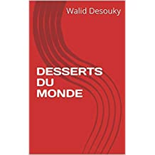 DESSERTS DU MONDE (French Edition)