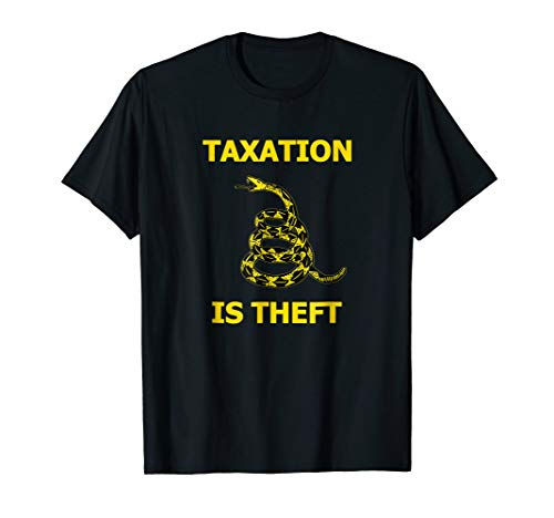 (Taxation is Theft Liberty tee shirt for Freedom Libertarians)