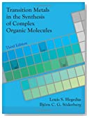 By Louis S. Hegedus - Transition Metals in the Synthesis of Complex Organic Molecules: 3rd (third) Edition