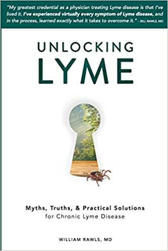 Unlocking Lyme: Myths, Truths, and Practical Solutions for