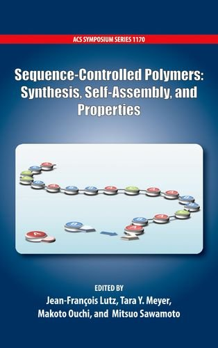 Sequence-Controlled Polymers: Synthesis, Self-Assembly and Properties (ACS Symposium Series) (Acs Organic Study Guide compare prices)