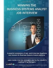 WINNING THE BUSINESS SYSTEMS ANALYST JOB INTERVIEW: A powerful compilation of real world interview questions and answers for Business Systems Analyst positions.