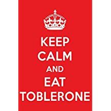 Keep Calm And Eat Toblerone: A Designer Chocolate Journal