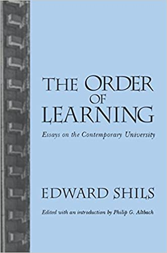 The Order Of Learning Essays On The Contemporary University Edward  The Order Of Learning Essays On The Contemporary University Edward Shils  Philip G Altbach  Amazoncom Books