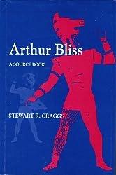 Arthur Bliss: A Source Book