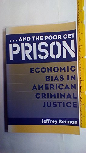 And the Poor Get Prison: Economic Bias in American Criminal Justice