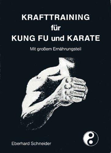 Krafttraining für Kung Fu und Karate: Mit grossem Ernährungsteil