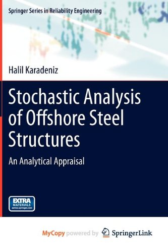 Stochastic Analysis of Offshore Steel Structures Stochastic Analysis of Offshore Steel Structures