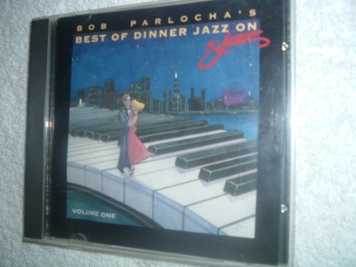 Best of Dinner Jazz on KJAZ by Bob Parlocha (Best Jazz Dinner Music)