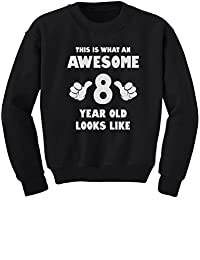 TeeStars - This Is What an Awesome 8 Year Old Looks Like Youth Kids Sweatshirt