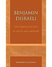 Benjamin Disraeli: The Fabricated Jew in Myth and Memory (Volume 171)