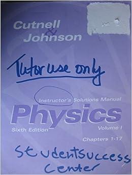 Physics Instructor S Solutions Manual Cutnell Johnson Volume 1 6th Edition John D Cutnell Kenneth W Johnson 9780471231264 Amazon Com Books