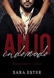 Anjo Indomado (Máfia Fratelli Livro 2)