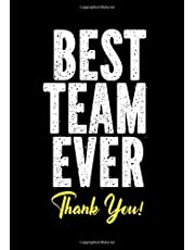 Best Team Ever - Thank You!: Employee Appreciation Gifts for Team Members - Office Staff - Coworkers | Journal - Notebook