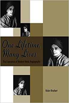 Book One Lifetime, Many Lives: The Experience of Modern Hindu Hagiography (AAR The Religions Series) by Robin Rinehart (1999-01-02)