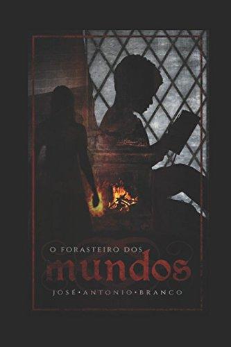 O FORASTEIRO DOS MUNDOS (DEUSES E HOMENS) (Portuguese Edition)