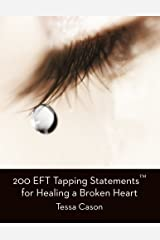 200 EFT Tapping Statements for Healing a Broken Heart Paperback