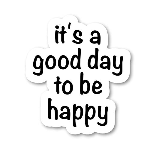 """Price comparison product image It's A Good Day to Be Happy Sticker Inspirational Happy Quotes Stickers - 2 Pack - Laptop Stickers - 2.5"""" Vinyl Decal - Laptop,  Phone,  Tablet Vinyl Decal Sticker (2 Pack) S9361"""