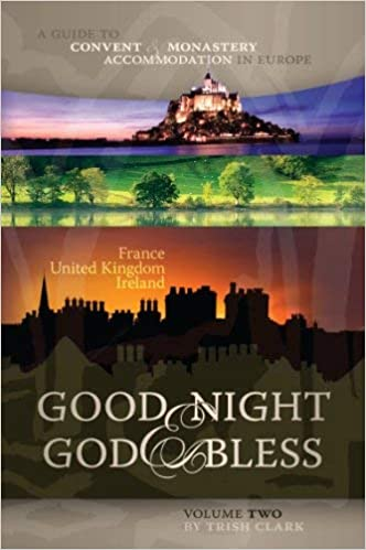 Good Night God Bless Ii A Guide To Convent Monastery