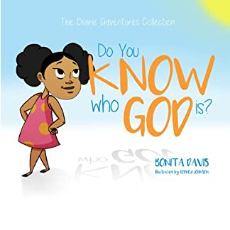 Do You Know Who God Is? (The Divine Adventures Collection) (Volume 1)
