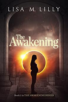 The Awakening (The Awakening Series Book 1) by [Lilly, Lisa M.]
