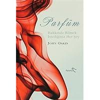 Parfüm Hakkında Bilmek İstediğiniz Her Şey