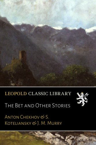 literary analysis of the bet by anton chekhov Anton chekhov: anton chekhov  in full anton pavlovich chekhov,  often seems so much more important than what is said—has defied effective analysis by literary.