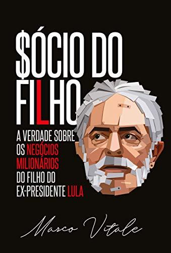 Sócio do Filho: A verdade sobre os negócios milionários do filho do ex-presidente Lula