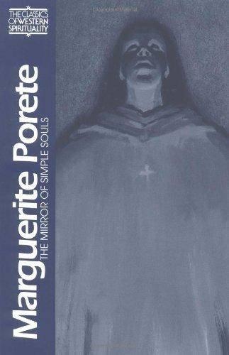 Marguerite Porete: The Mirror of Simple Souls (Classics of Western Spirituality)