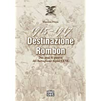 1915-1917 Destinazione Rombon. Due anni di guerra del Battaglione Alpini Ceva