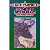 Front cover for the book The Masks Of God: Primitive Mythology by Joseph Campbell