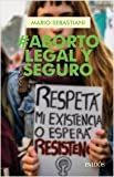 img - for ABORTO LEGAL Y SEGURO book / textbook / text book