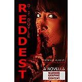 Reddest: An Extreme Horror Novella