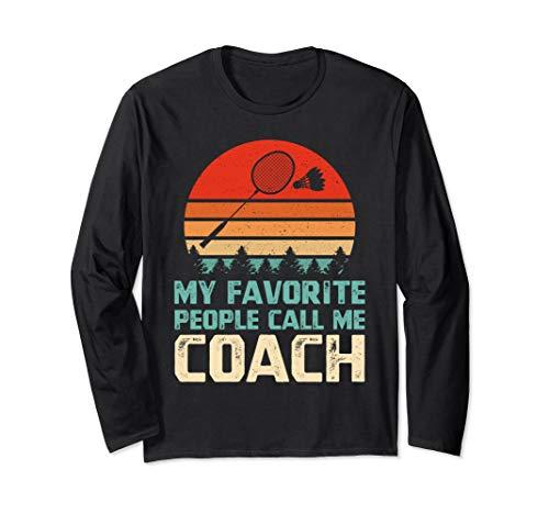 Retro My Favorite People Call Me Coach Funny Badminton Coach Long Sleeve -